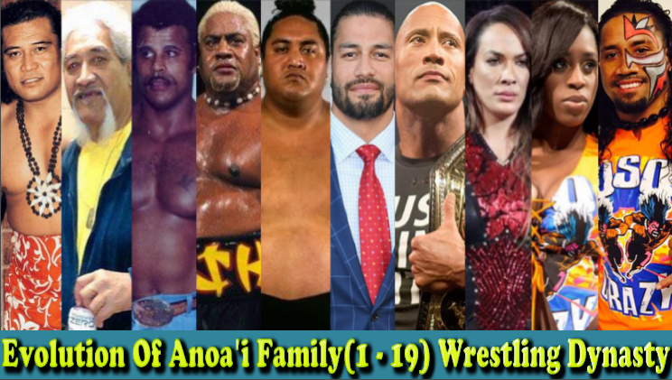 Photo of WWE Anoa'i Family Evolution From 1 To 19 Members (Peter Maivia – Nia Jax)