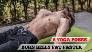 Photo of Best 6 Yoga Poses To Burn Belly Fat Quicker In 30 Days!