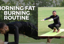 Photo of Morning Fat Burning Special Routine | 9 Exercises
